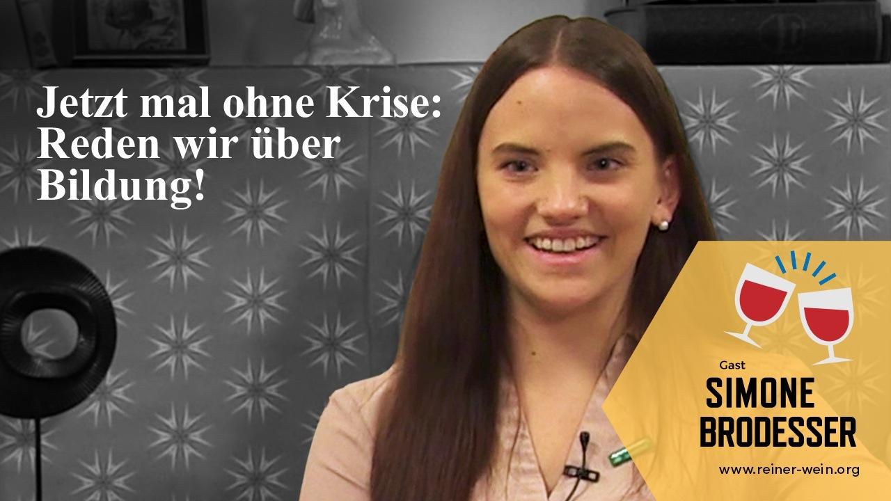 """Reden wir über Bildung! """"Reiner Wein"""" mit Simone Brodesser 8"""